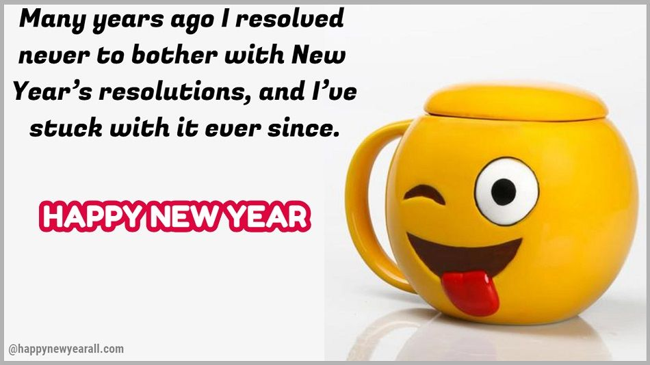 Funny Happy New Year Quotes - Happy New Year 2019