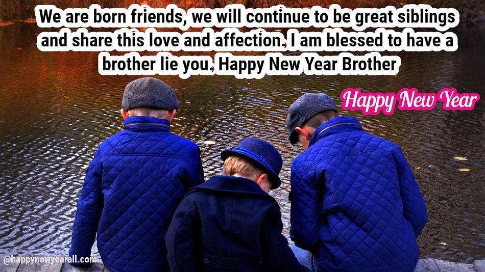 best new year wishes new year wishes brother