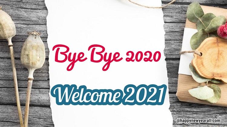 Bye Bye 2020 Welcome 2021